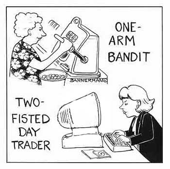 One-armed bandit, Two-fisted day trader